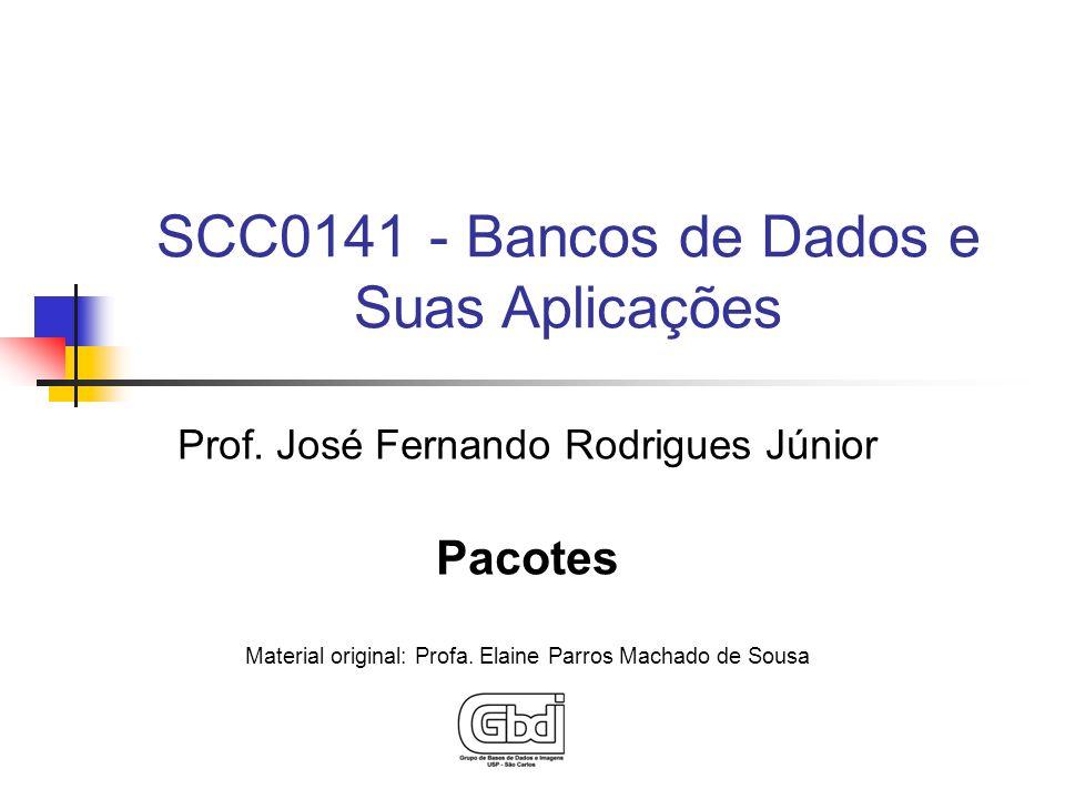 Prof.José Fernando Rodrigues Júnior Pacotes Material original: Profa.