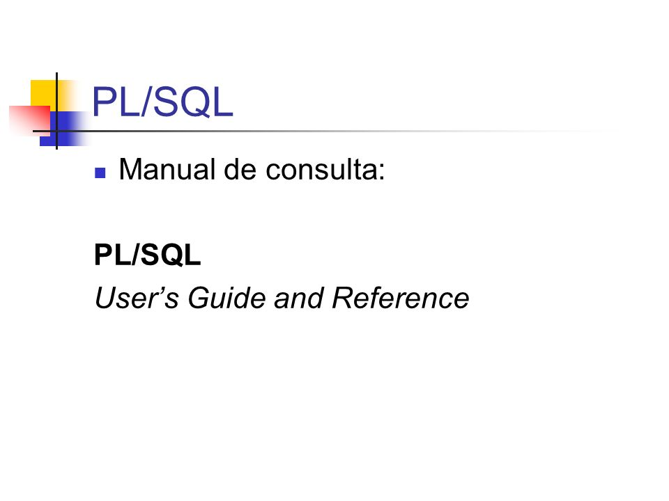 PL/SQL Manual de consulta: PL/SQL Users Guide and Reference