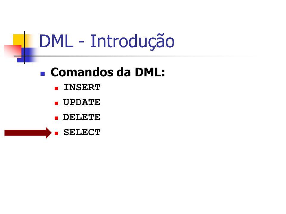 USP – ICMC – GBDI Comandos DML SELECT – comando de consulta retorno tabela resultado (multiconjunto – potencialmente um conjunto com repetições) SELECT [DISTINCT|ALL] FROM [WHERE ] [GROUP BY atributo] [HAVING ] [ORDER BY atributo [ASC|DESC]]