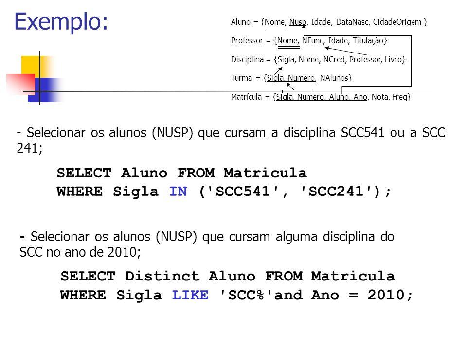 USP – ICMC – GBDI SELECT Cláusula FROM com mais de uma tabela Junção interna (Inner Join) WHERE condição de junção em geral: atributos com relacionamento PK - FK SELECT [DISTINCT|ALL] FROM tabela1, tabela2 WHERE tabela1.atributo1 = tabela2.atributo2