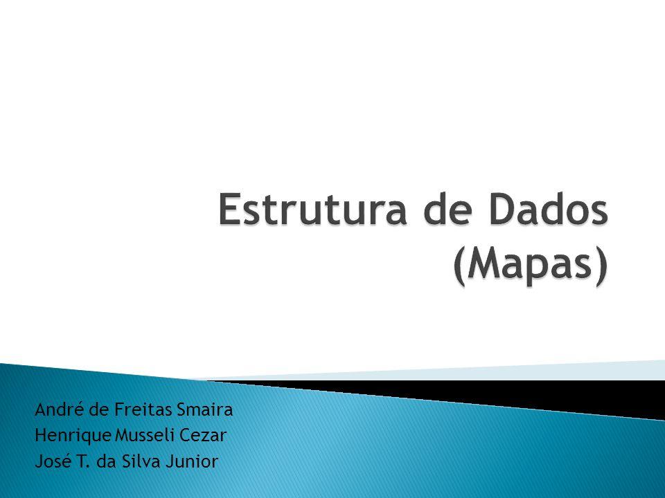 André de Freitas Smaira Henrique Musseli Cezar José T. da Silva Junior