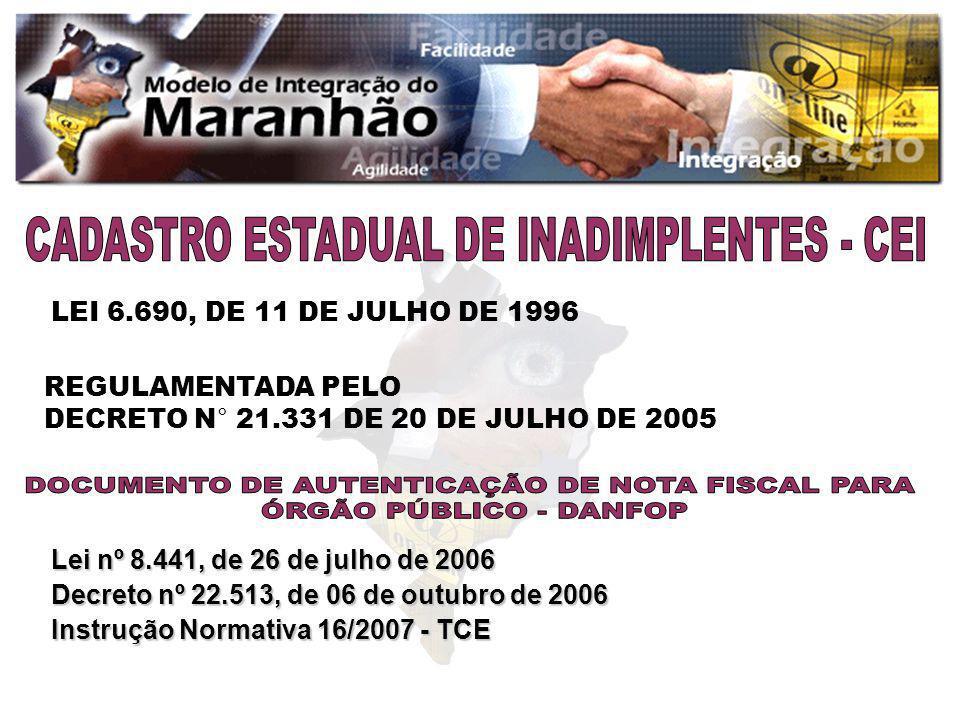 LEI 6.690, DE 11 DE JULHO DE 1996 REGULAMENTADA PELO DECRETO N° 21.331 DE 20 DE JULHO DE 2005 Lei nº 8.441, de 26 de julho de 2006 Decreto nº 22.513,