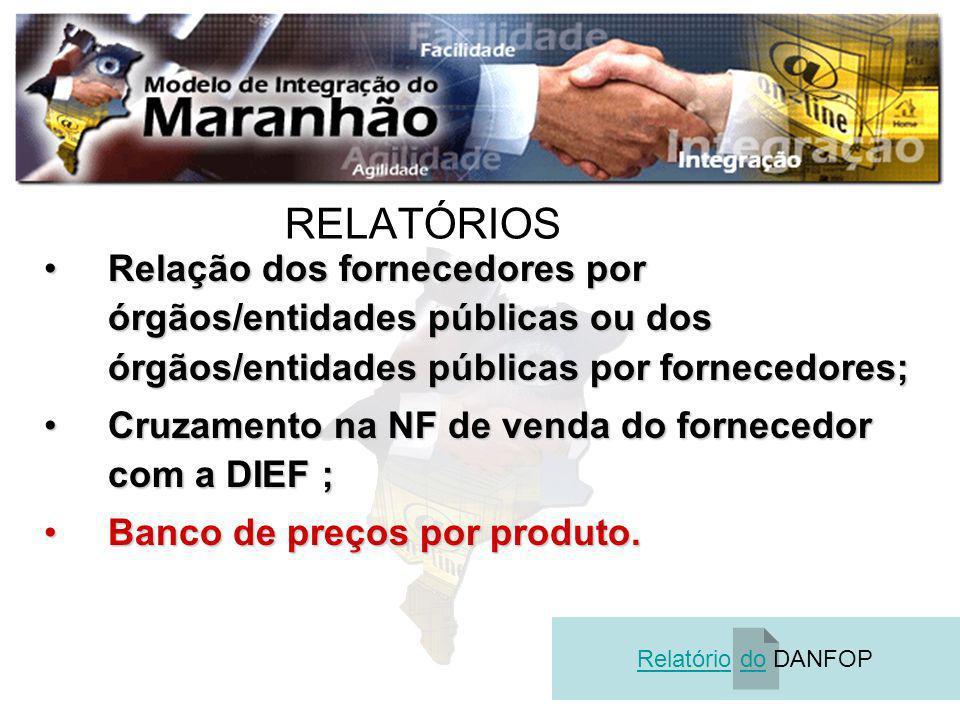 RELATÓRIOS Relação dos fornecedores por órgãos/entidades públicas ou dos órgãos/entidades públicas por fornecedores;Relação dos fornecedores por órgão