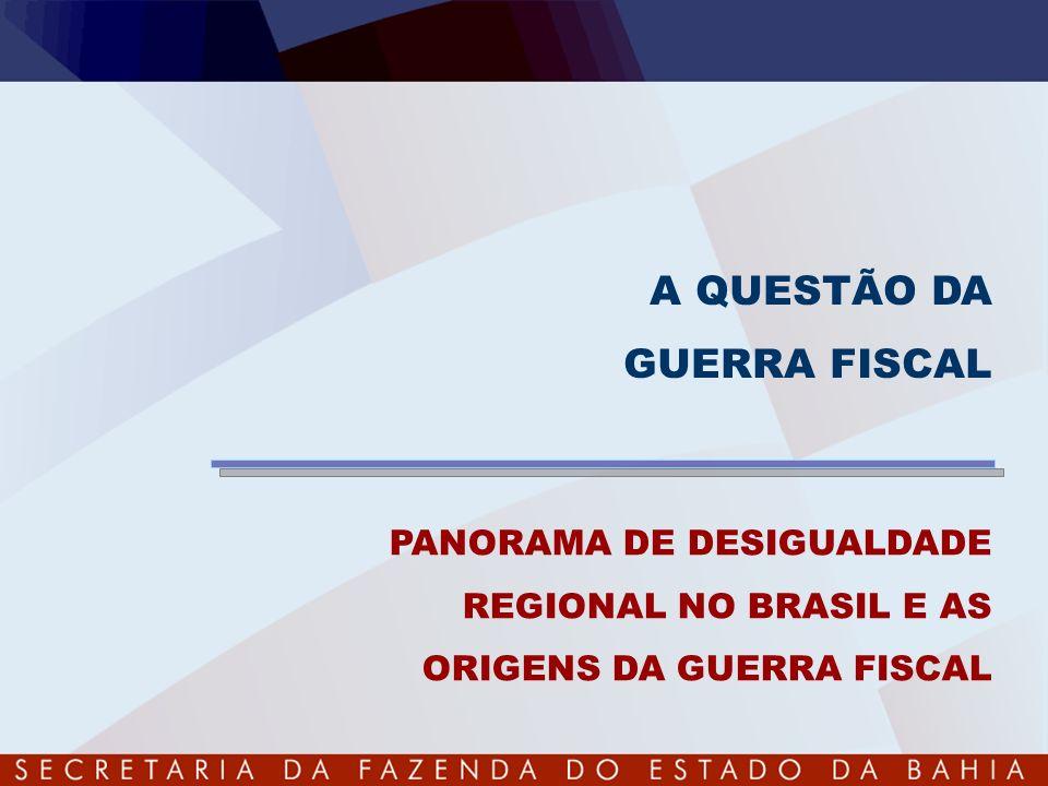 A QUESTÃO DA GUERRA FISCAL PANORAMA DE DESIGUALDADE REGIONAL NO BRASIL E AS ORIGENS DA GUERRA FISCAL