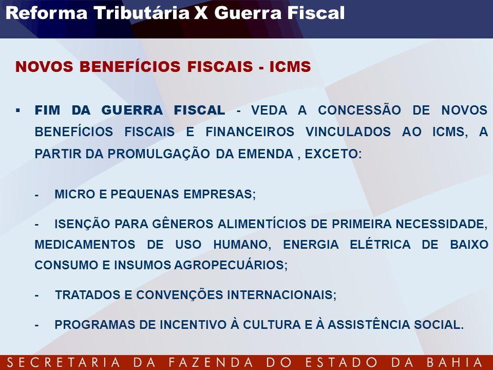 NOVOS BENEFÍCIOS FISCAIS - ICMS FIM DA GUERRA FISCAL - VEDA A CONCESSÃO DE NOVOS BENEFÍCIOS FISCAIS E FINANCEIROS VINCULADOS AO ICMS, A PARTIR DA PROM