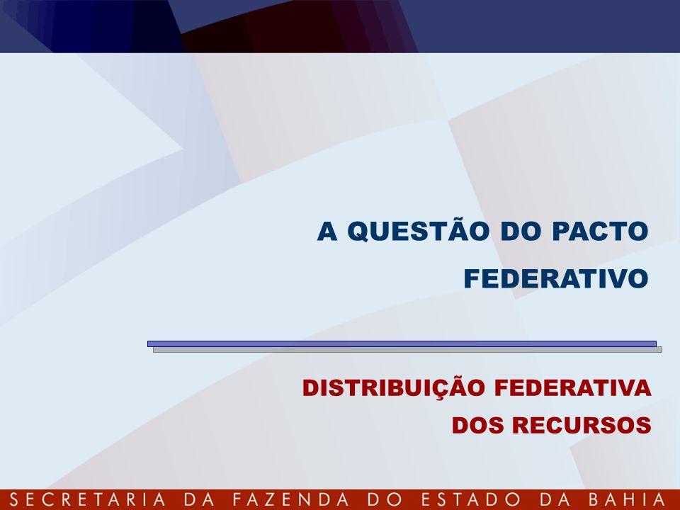 DISTRIBUIÇÃO FEDERATIVA DOS RECURSOS A QUESTÃO DO PACTO FEDERATIVO