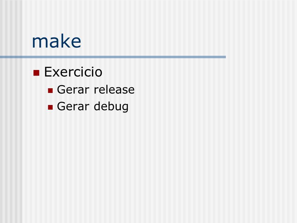 make Exercicio Gerar release Gerar debug