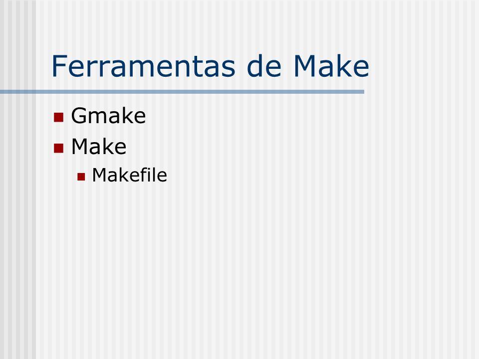 Ferramentas de Make Gmake Make Makefile