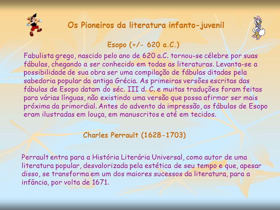 Os Pioneiros da literatura infanto-juvenil Fabulista grego, nascido pelo ano de 620 a.C.