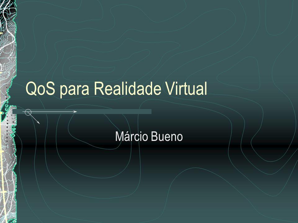 QoS para Realidade Virtual Márcio Bueno