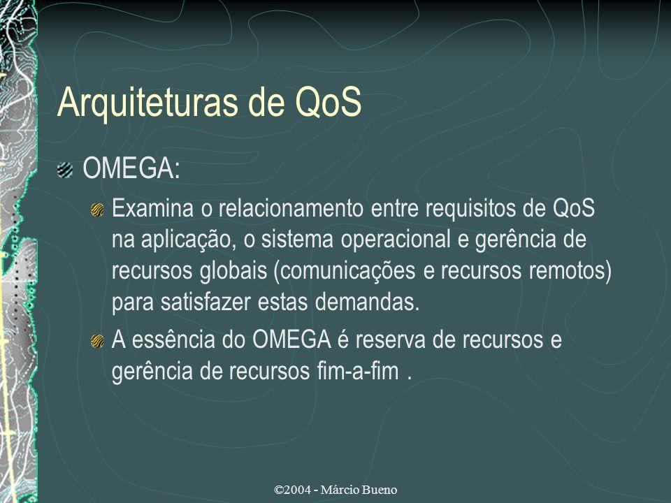 Arquiteturas de QoS OMEGA: Examina o relacionamento entre requisitos de QoS na aplicação, o sistema operacional e gerência de recursos globais (comuni