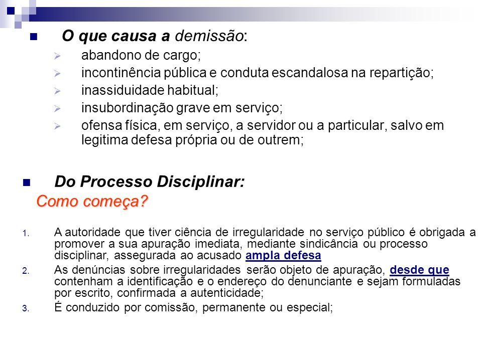 Fases do Processo Disciplinar: I - instauração, com a publicação do ato que constituir a comissão; II - inquérito administrativo, que compreende instrução, defesa e relatório; III - julgamento.