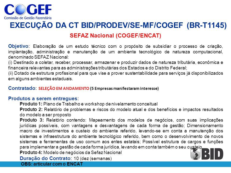 SEFAZ Nacional (COGEF/ENCAT) Objetivo: Elaboração de um estudo técnico com o propósito de subsidiar o processo de criação, implantação, administração