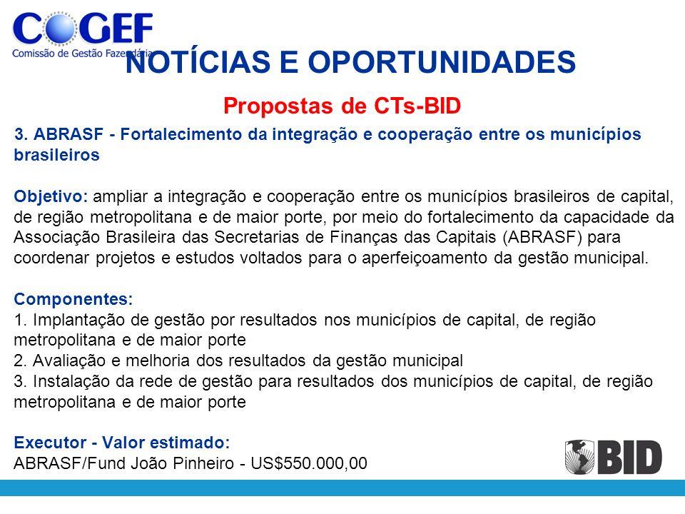 3. ABRASF - Fortalecimento da integração e cooperação entre os municípios brasileiros Objetivo: ampliar a integração e cooperação entre os municípios