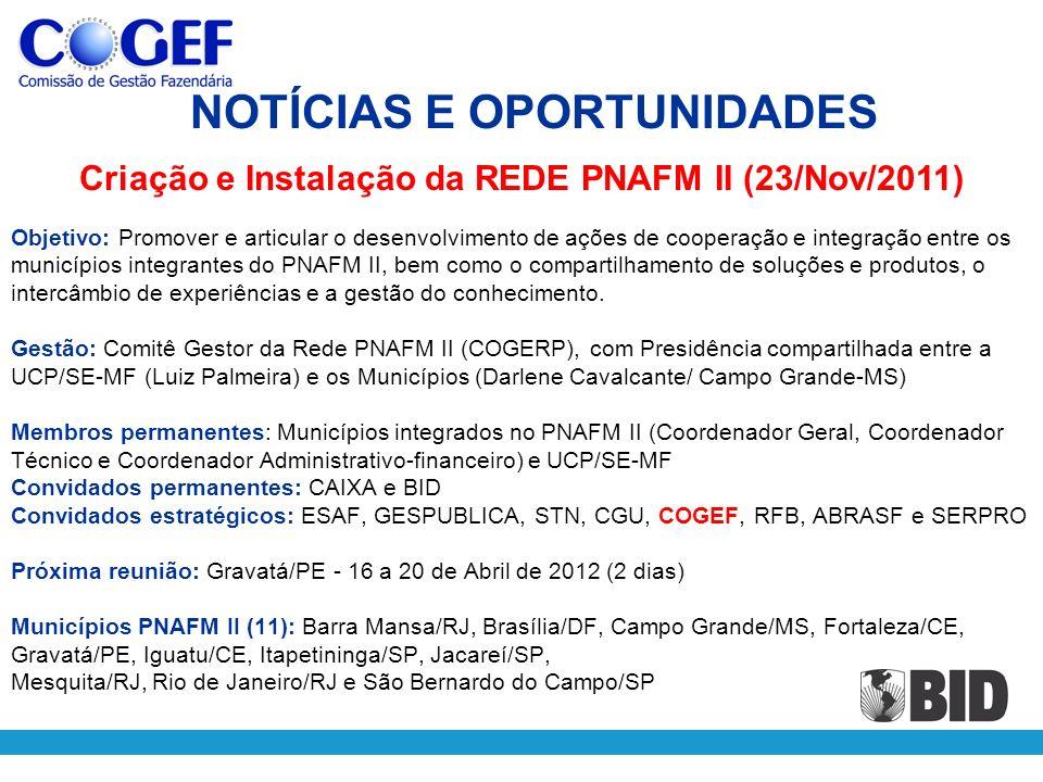 Objetivo: Promover e articular o desenvolvimento de ações de cooperação e integração entre os municípios integrantes do PNAFM II, bem como o compartil