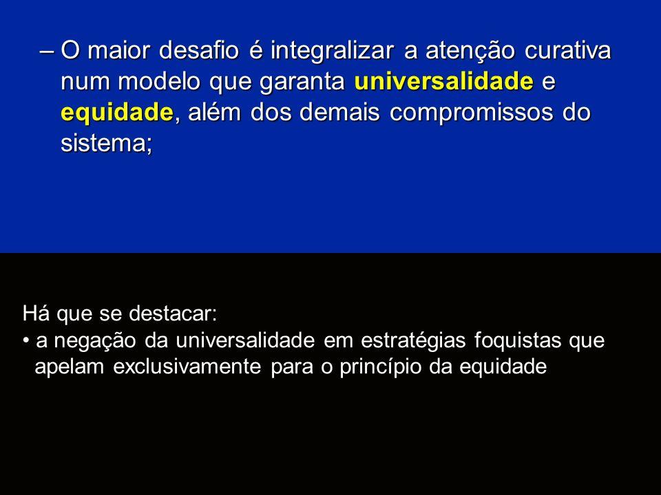Há que se destacar: a negação da universalidade em estratégias foquistas que apelam exclusivamente para o princípio da equidade