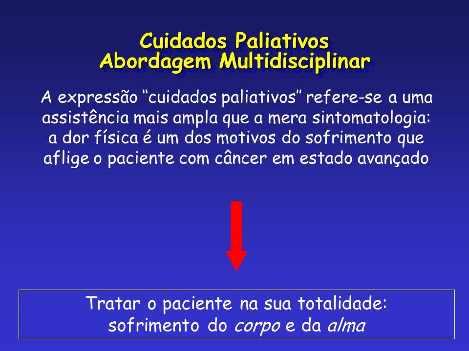 A expressão cuidados paliativos refere-se a uma assistência mais ampla que a mera sintomatologia: a dor física é um dos motivos do sofrimento que afli