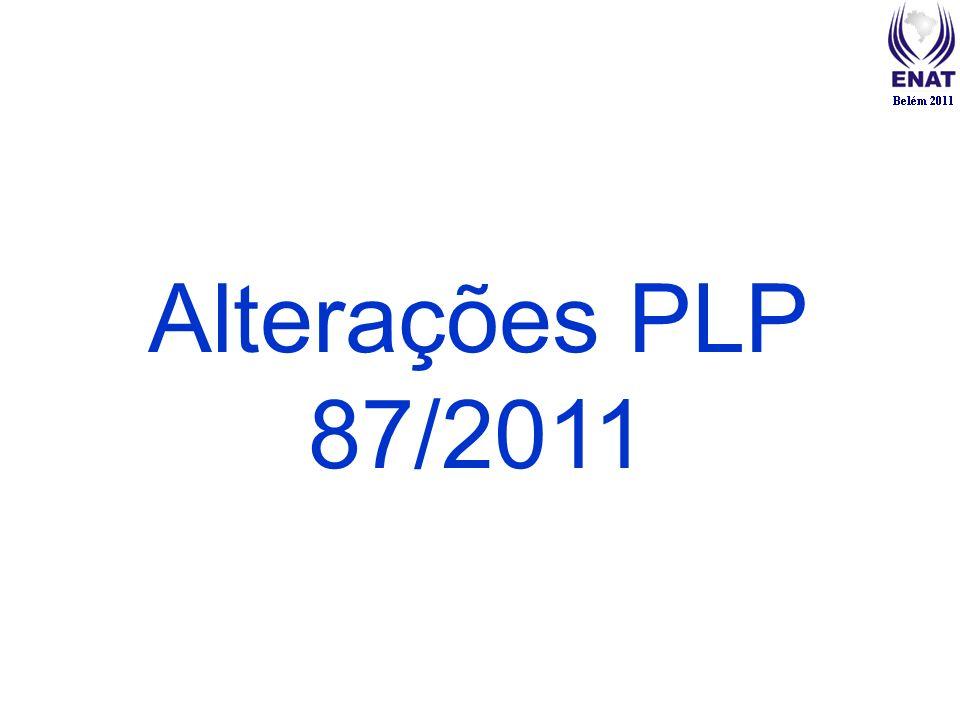 Alterações PLP 87/2011