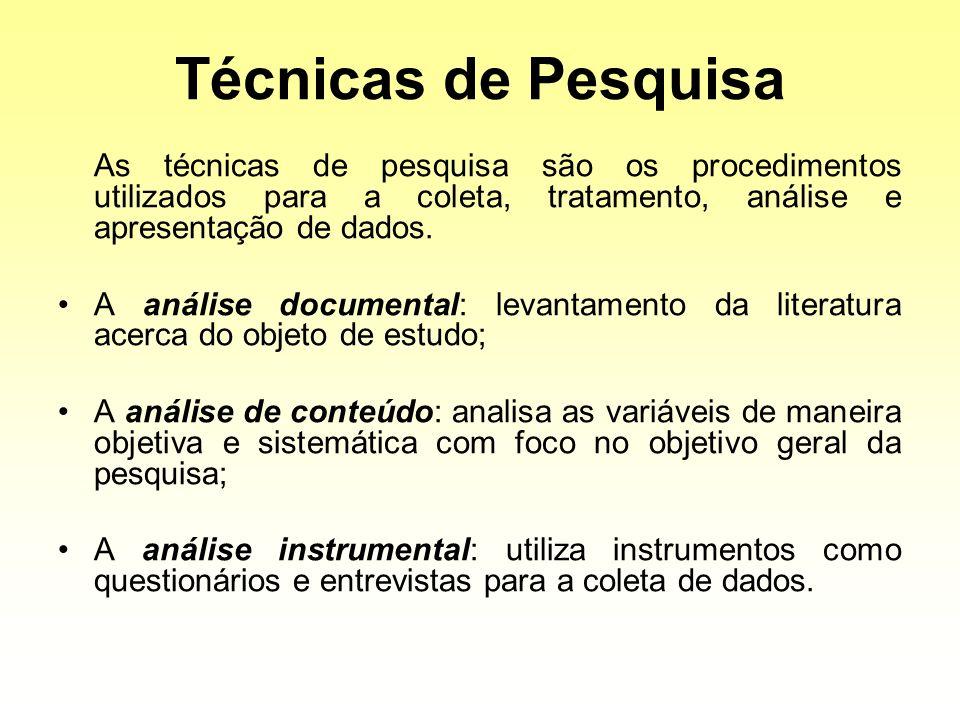 Técnicas de Pesquisa As técnicas de pesquisa são os procedimentos utilizados para a coleta, tratamento, análise e apresentação de dados. A análise doc