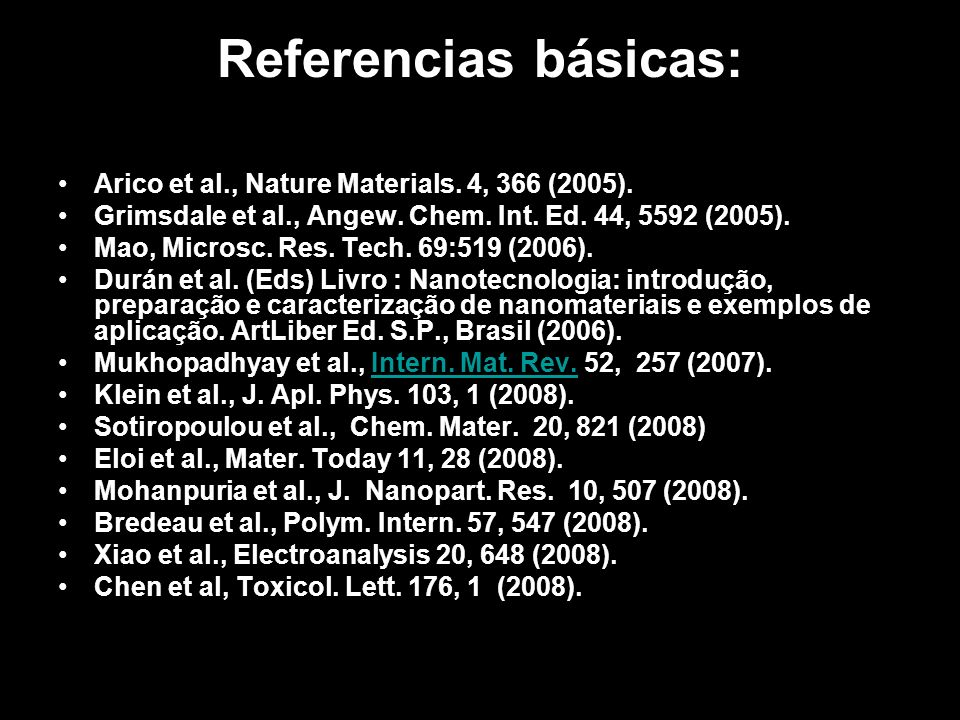 Referencias básicas: Arico et al., Nature Materials. 4, 366 (2005). Grimsdale et al., Angew. Chem. Int. Ed. 44, 5592 (2005). Mao, Microsc. Res. Tech.