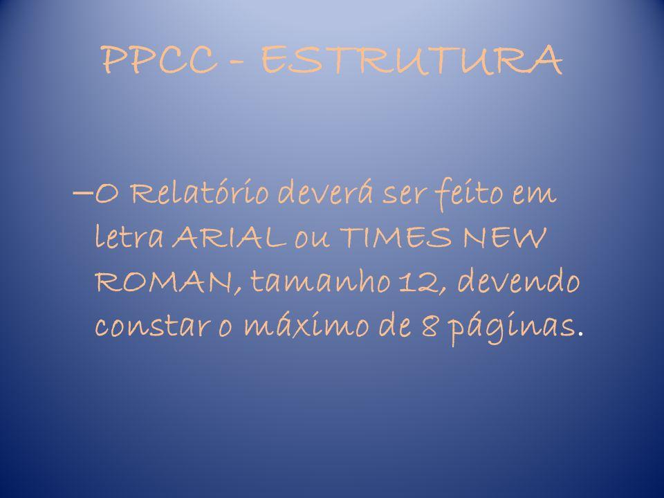 PPCC - ESTRUTURA – O trabalho é composto por: Capa Folha de rosto Sumário Introdução Desenvolvimento Conclusão Referências bibliográficas