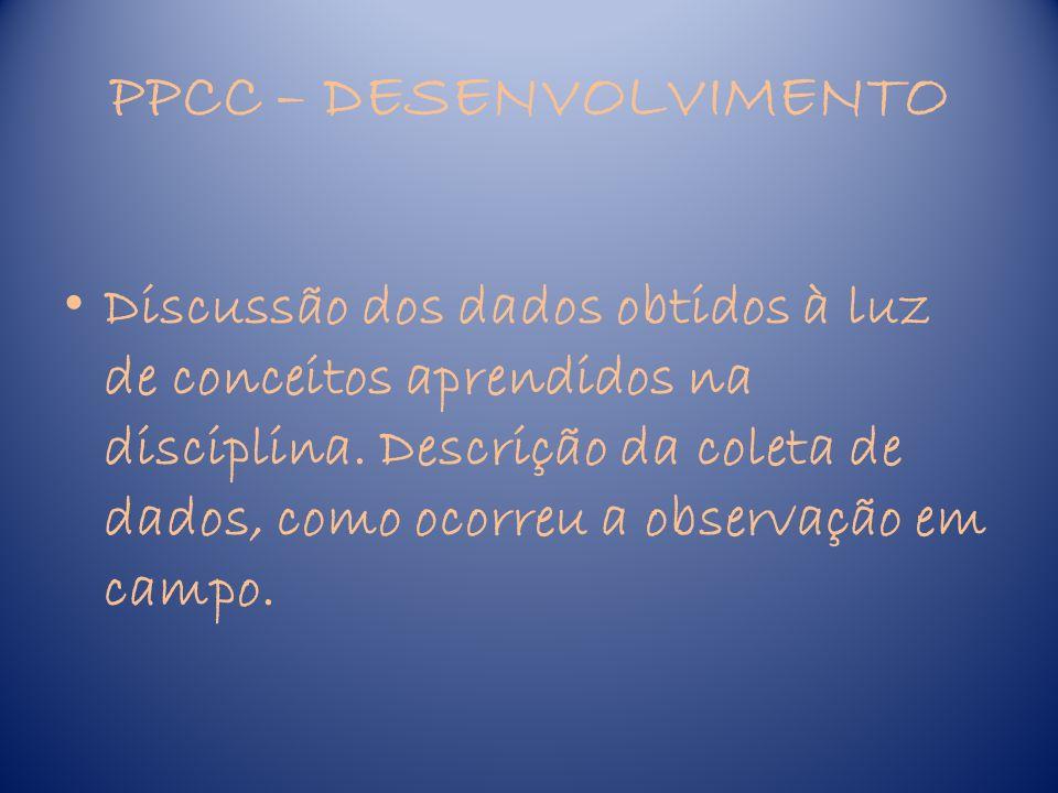 PPCC- CONCLUSÃO CONCLUSÃO: Síntese pessoal sobre as conclusões alcançadas com o trabalho.