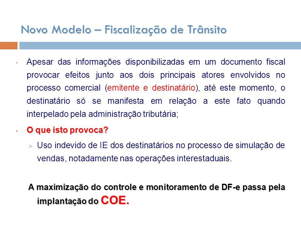 Novo Modelo – Fiscalização de Trânsito Apesar das informações disponibilizadas em um documento fiscal provocar efeitos junto aos dois principais atore