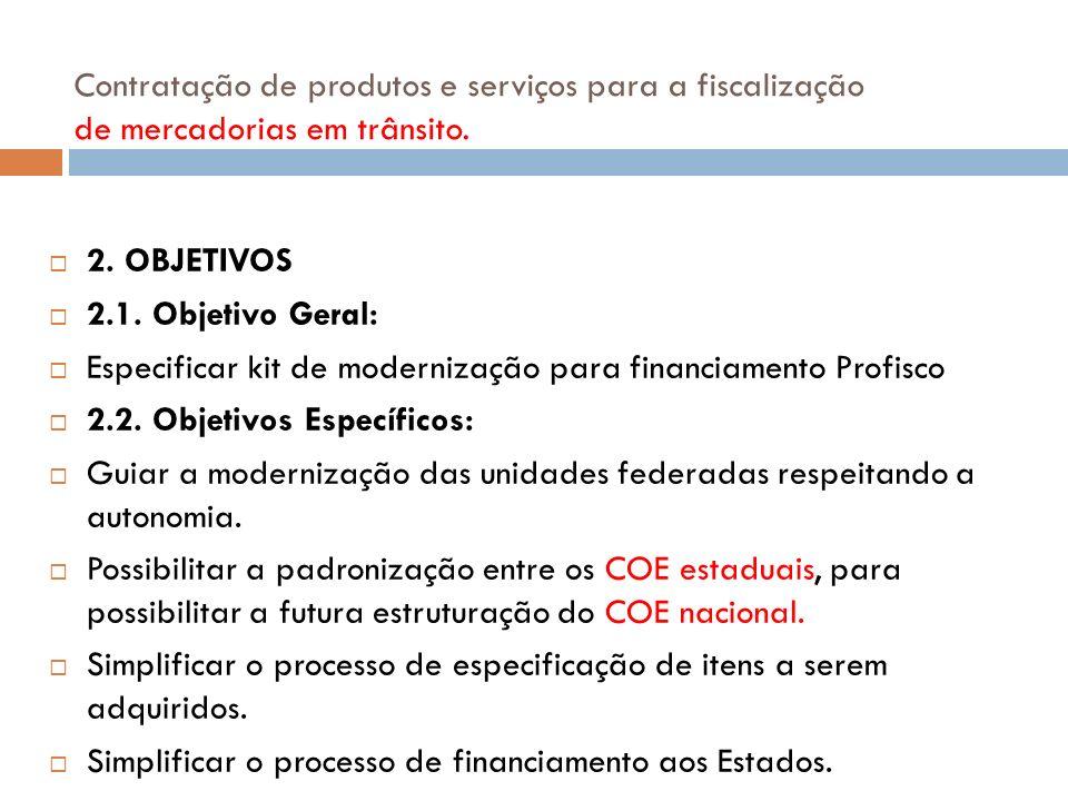 2. OBJETIVOS 2.1. Objetivo Geral: Especificar kit de modernização para financiamento Profisco 2.2. Objetivos Específicos: Guiar a modernização das uni