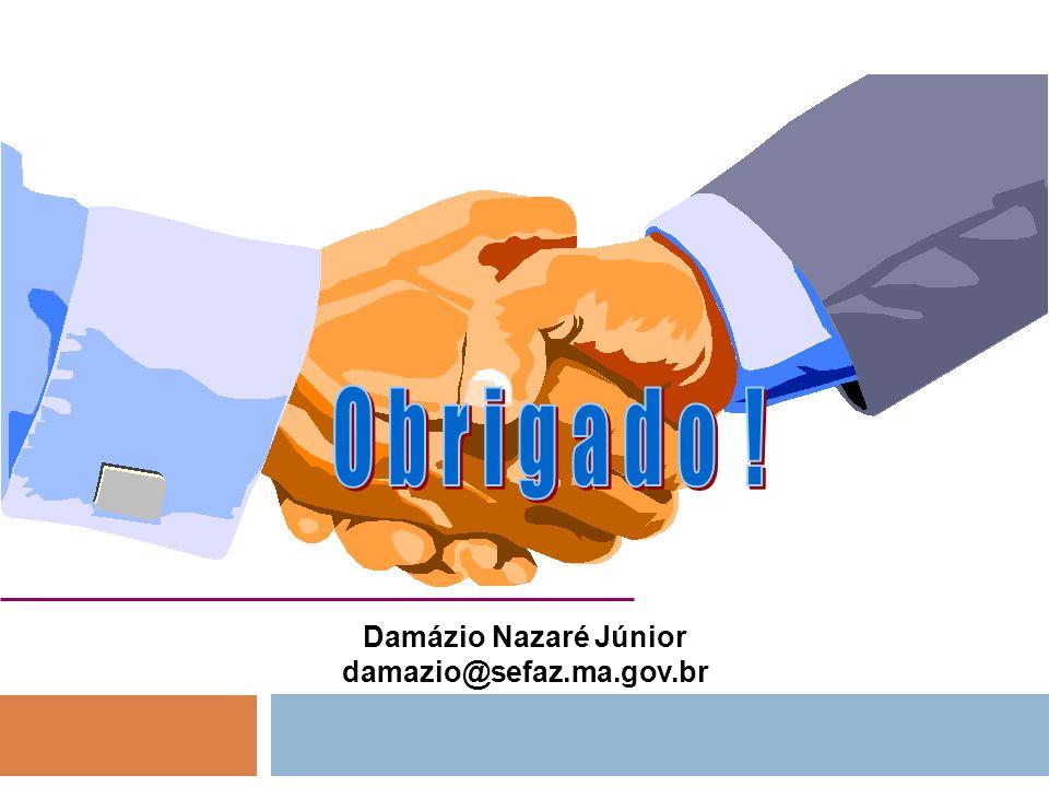 Damázio Nazaré Júnior damazio@sefaz.ma.gov.br