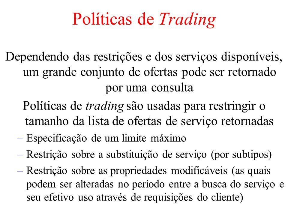 Políticas de Trading Dependendo das restrições e dos serviços disponíveis, um grande conjunto de ofertas pode ser retornado por uma consulta Políticas