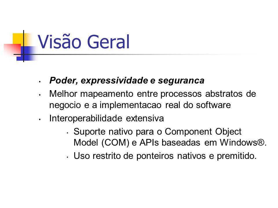 Visão Geral Poder, expressividade e seguranca Melhor mapeamento entre processos abstratos de negocio e a implementacao real do software Interoperabili