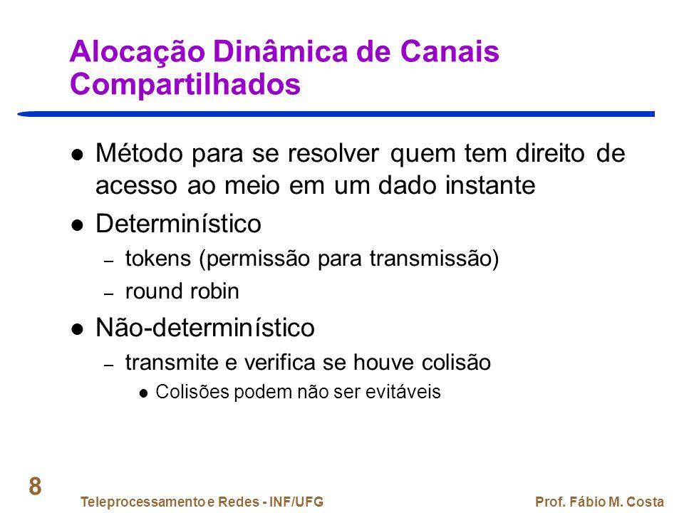 Teleprocessamento e Redes - INF/UFGProf. Fábio M. Costa 89 Pontes: Funcionamento