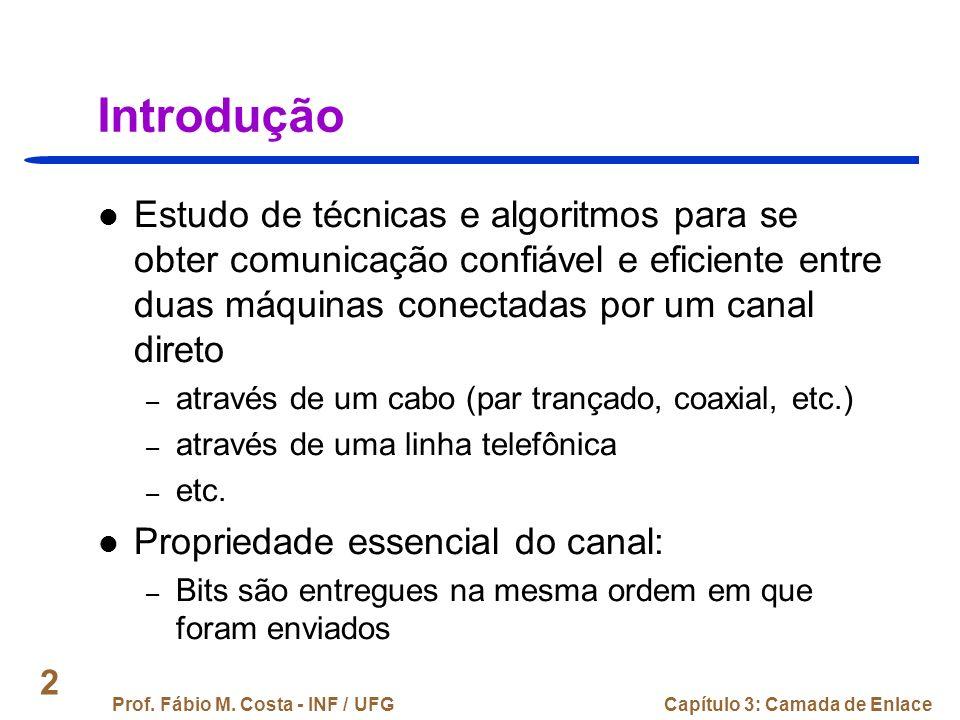 Prof.Fábio M. Costa - INF / UFGCapítulo 3: Camada de Enlace 133 PPP: Exemplo de uso 1.