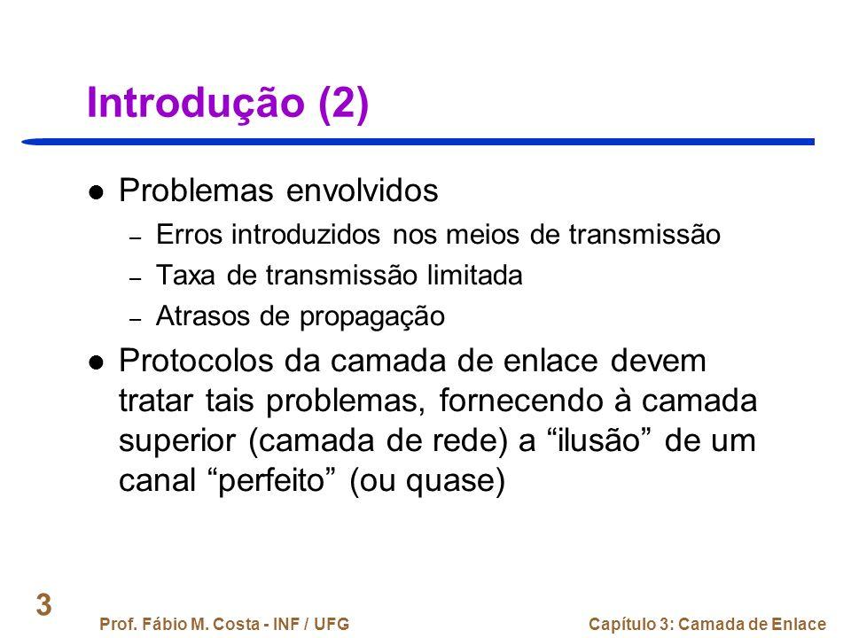 Prof.Fábio M. Costa - INF / UFGCapítulo 3: Camada de Enlace 134 PPP: Exemplo de uso (2) 4.