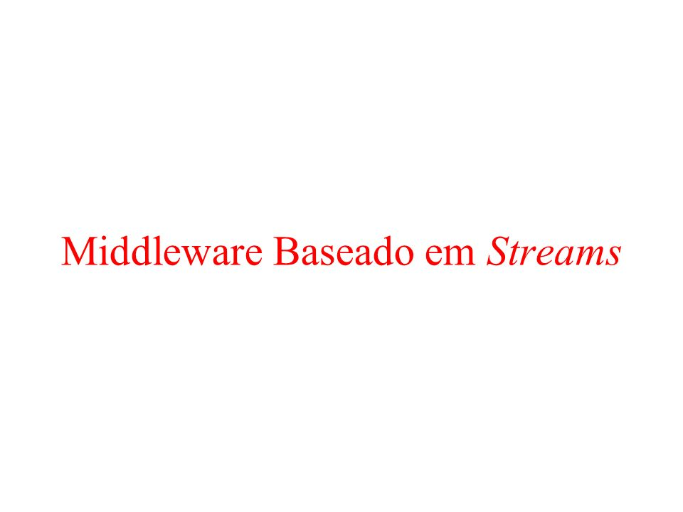 Middleware Baseado em Streams