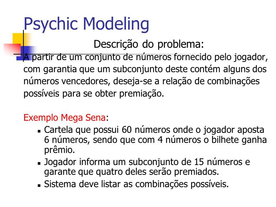 Psychic Modeling Descrição do problema: A partir de um conjunto de números fornecido pelo jogador, com garantia que um subconjunto deste contém alguns