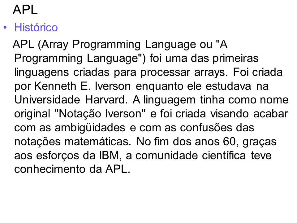 APL Histórico APL (Array Programming Language ou