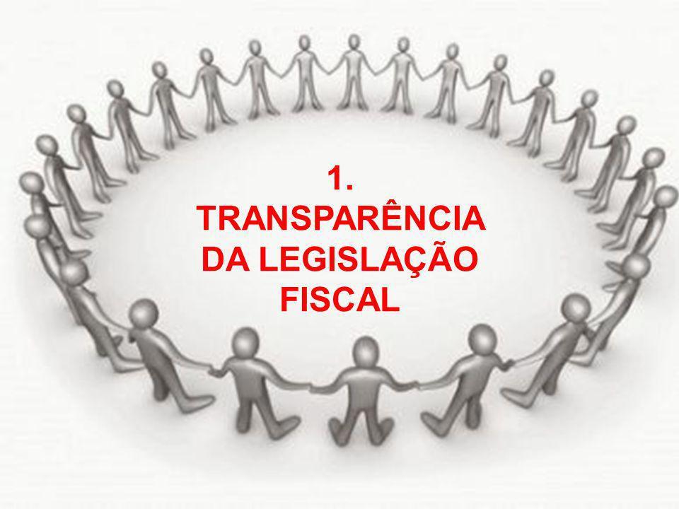 © Eurico Marcos Diniz de Santi 1. TRANSPARÊNCIA DA LEGISLAÇÃO FISCAL