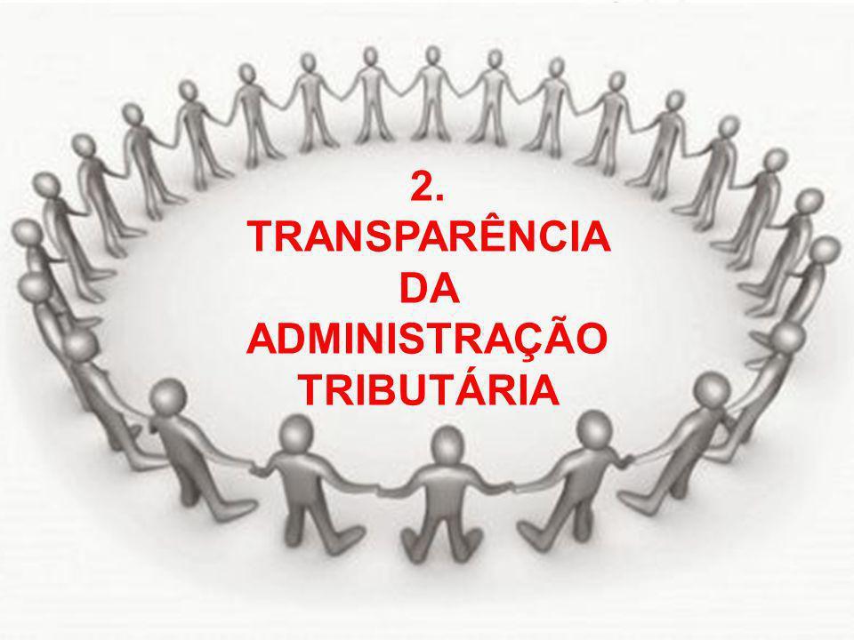 © Eurico Marcos Diniz de Santi 2. TRANSPARÊNCIA DA ADMINISTRAÇÃO TRIBUTÁRIA
