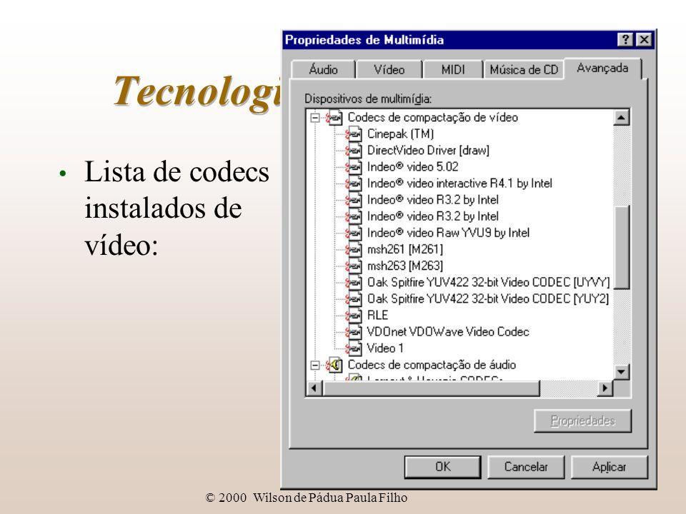 © 2000 Wilson de Pádua Paula Filho Tecnologia digital de vídeo Lista de codecs instalados de vídeo: