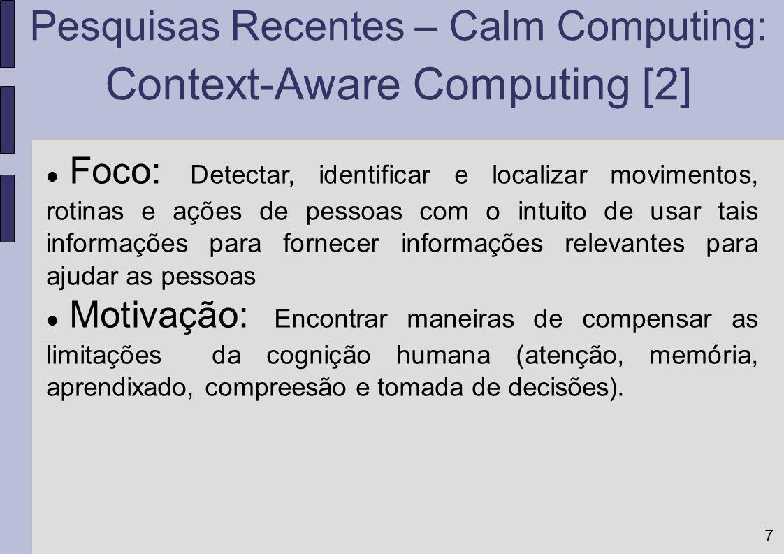 7 Foco: Detectar, identificar e localizar movimentos, rotinas e ações de pessoas com o intuito de usar tais informações para fornecer informações rele