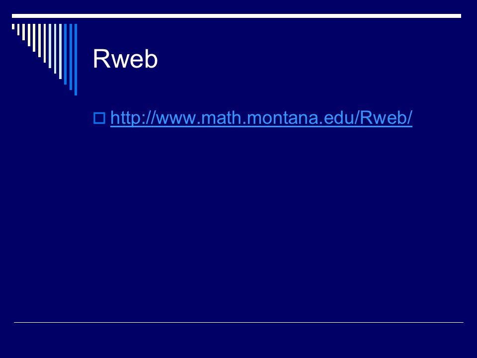 Rweb http://www.math.montana.edu/Rweb/