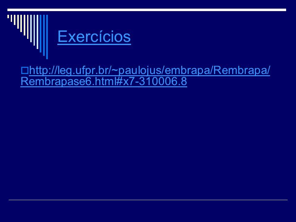 Exercícios http://leg.ufpr.br/~paulojus/embrapa/Rembrapa/ Rembrapase6.html#x7-310006.8 http://leg.ufpr.br/~paulojus/embrapa/Rembrapa/ Rembrapase6.html#x7-310006.8