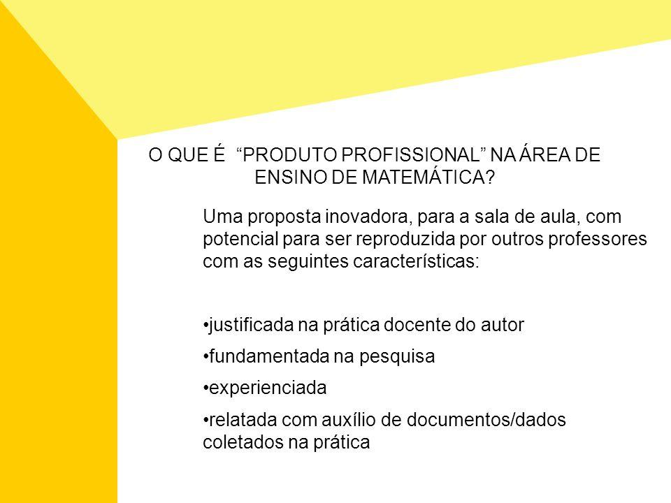 Uma proposta inovadora, para a sala de aula, com potencial para ser reproduzida por outros professores com as seguintes características: justificada n