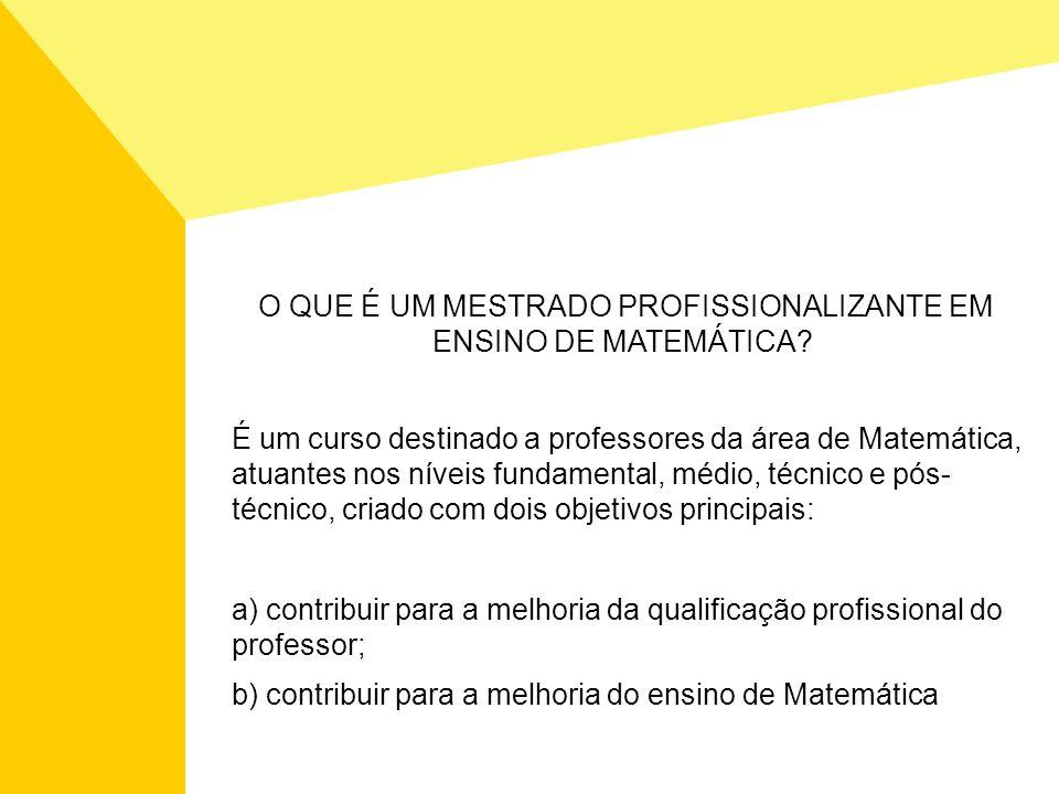 É um curso destinado a professores da área de Matemática, atuantes nos níveis fundamental, médio, técnico e pós- técnico, criado com dois objetivos pr