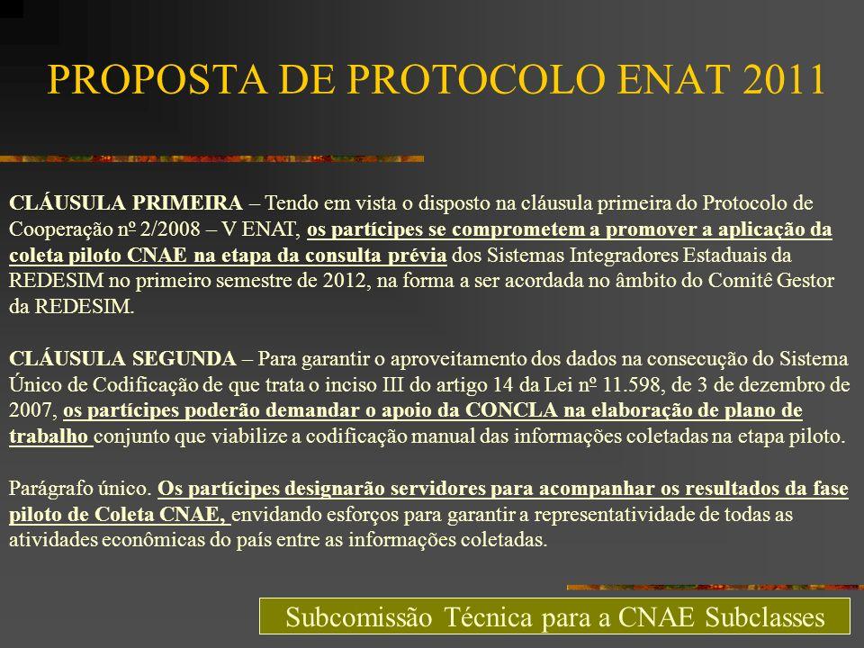 PROPOSTA DE PROTOCOLO ENAT 2011 CLÁUSULA PRIMEIRA – Tendo em vista o disposto na cláusula primeira do Protocolo de Cooperação nº 2/2008 – V ENAT, os p