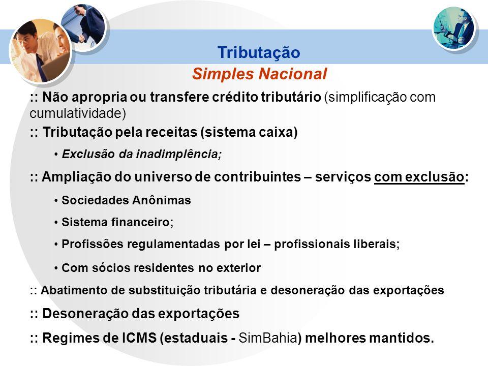 :: Não apropria ou transfere crédito tributário (simplificação com cumulatividade) :: Tributação pela receitas (sistema caixa) Exclusão da inadimplênc