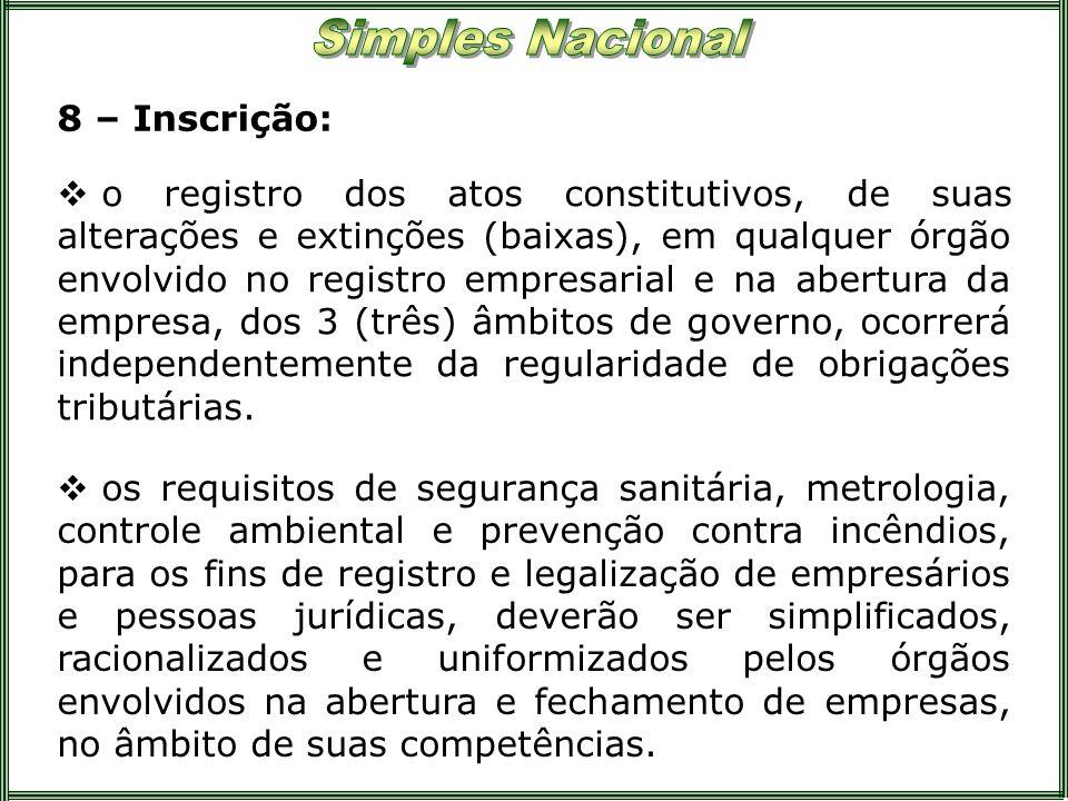 8 – Inscrição: os requisitos de segurança sanitária, metrologia, controle ambiental e prevenção contra incêndios, para os fins de registro e legalizaç