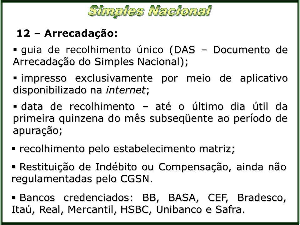 12 – Arrecadação: (DAS – Documento de Arrecadação do Simples Nacional); guia de recolhimento único (DAS – Documento de Arrecadação do Simples Nacional