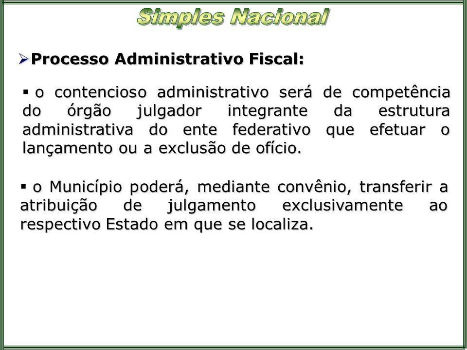 Processo Administrativo Fiscal: Processo Administrativo Fiscal: o contencioso administrativo será de competência do órgão julgador integrante da estru